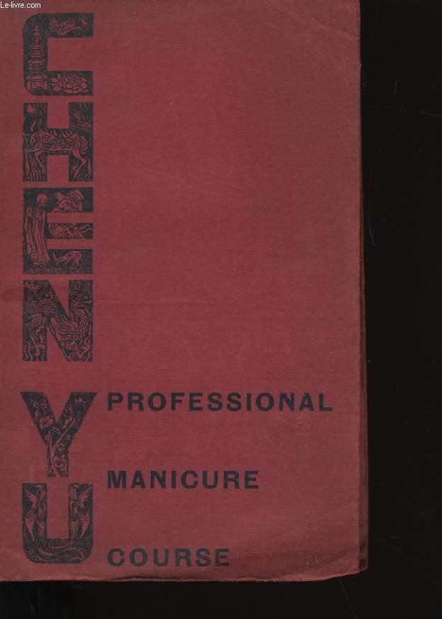 COURS TECHNIQUES PROFESSIONNELS DE MANUCURIE. METHODE CHEN YU.