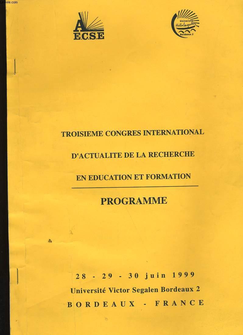 TROISIEME CONGRES INTERNATIONAL D'ACTUALITE DE LA RECHERCHE EN EDUCATION ET FORMATION. PROGRAMME.