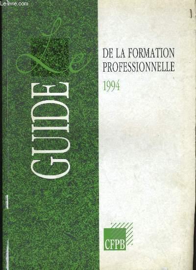 LE GUIDE DE LA FORMATION PROFESSIONNELLE 1994.