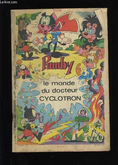 PUMBY. LE MONDE DU DOCTEUR CYCLOTRON.