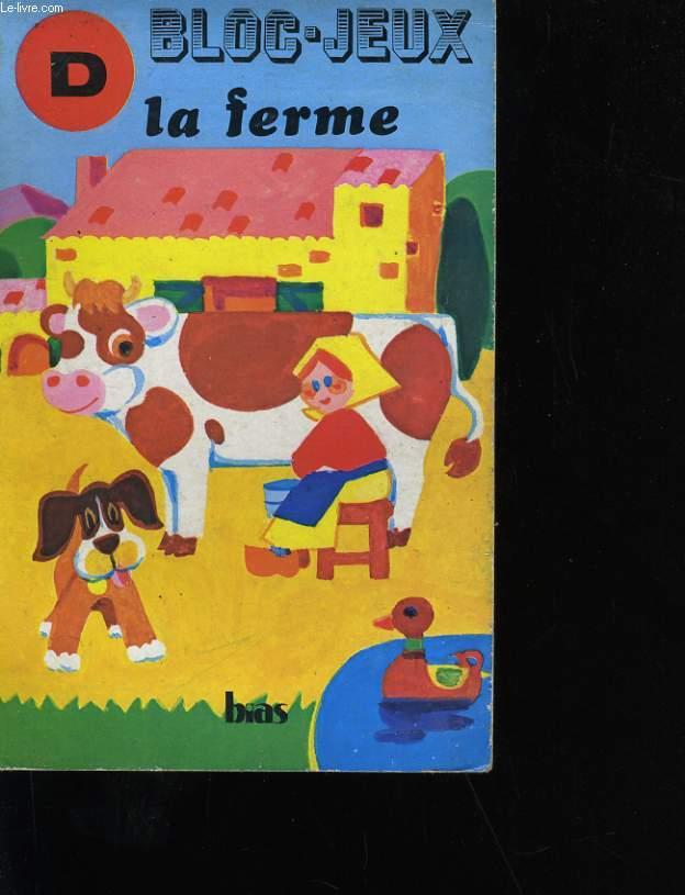 D. BLOC JEUX. LA FERME.