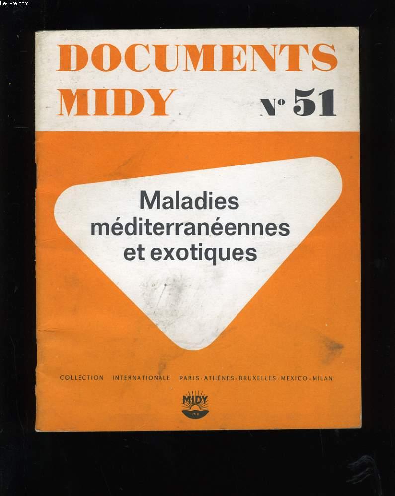 DOCUMENTS MIDY N° 51. MALADIES MEDITERRANEENNES ET EXOTIQUES.