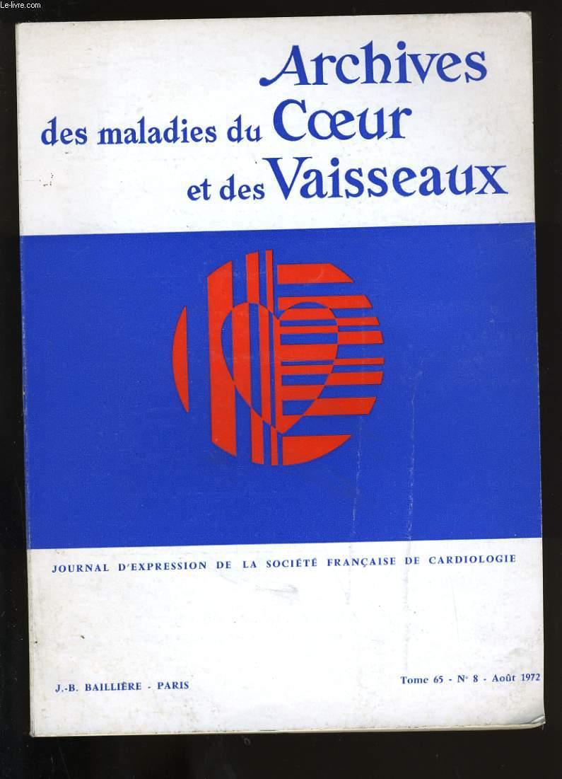 ARCHIVES DES MALADIES DU COEUR ET DES VAISSEAUX. TOME 65. N°8.