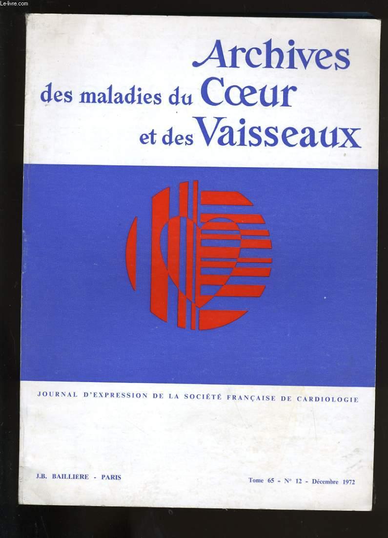 ARCHIVES DES MALADIES DU COEUR ET DES VAISSEAUX. TOME 65. N°12.