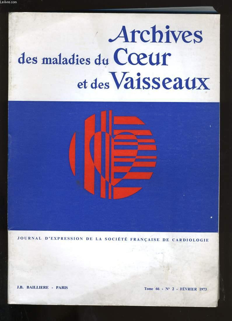ARCHIVES DES MALADIES DU COEUR ET DES VAISSEAUX. TOME 66. N°2.