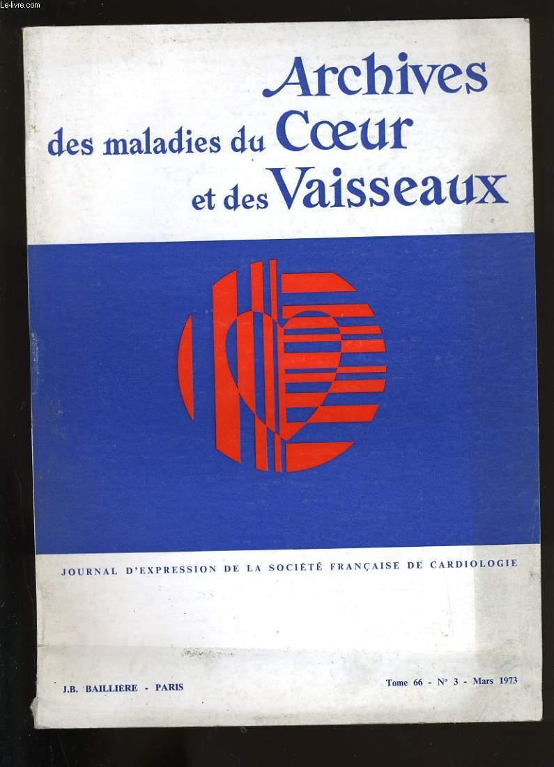 ARCHIVES DES MALADIES DU COEUR ET DES VAISSEAUX. TOME 66. N°3.