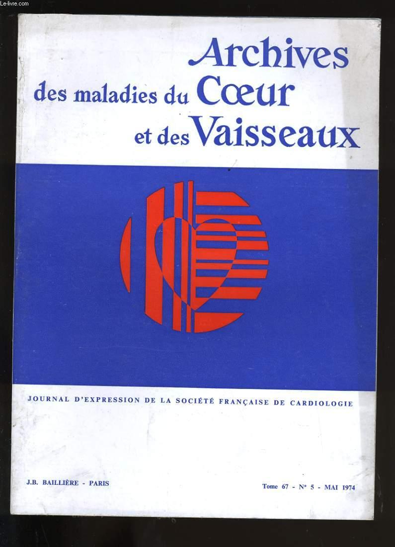 ARCHIVES DES MALADIES DU COEUR ET DES VAISSEAUX. TOME 67. N°5.