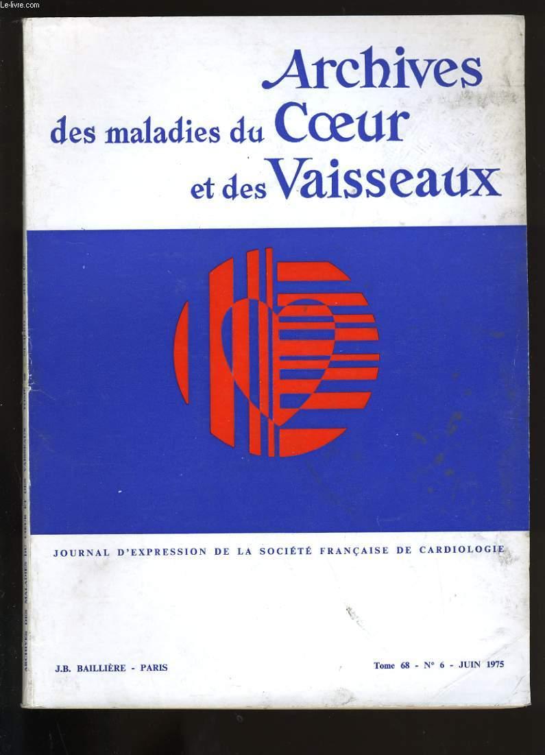 ARCHIVES DES MALADIES DU COEUR ET DES VAISSEAUX. TOME 68. N°6.