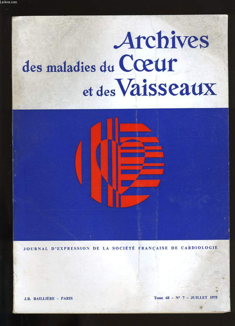 ARCHIVES DES MALADIES DU COEUR ET DES VAISSEAUX. TOME 68. N°7.