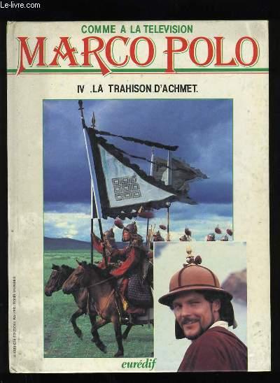 COMME A LA TELEVISION. MARCO POLO. IV - LA TRAHISON D'ACHMET.