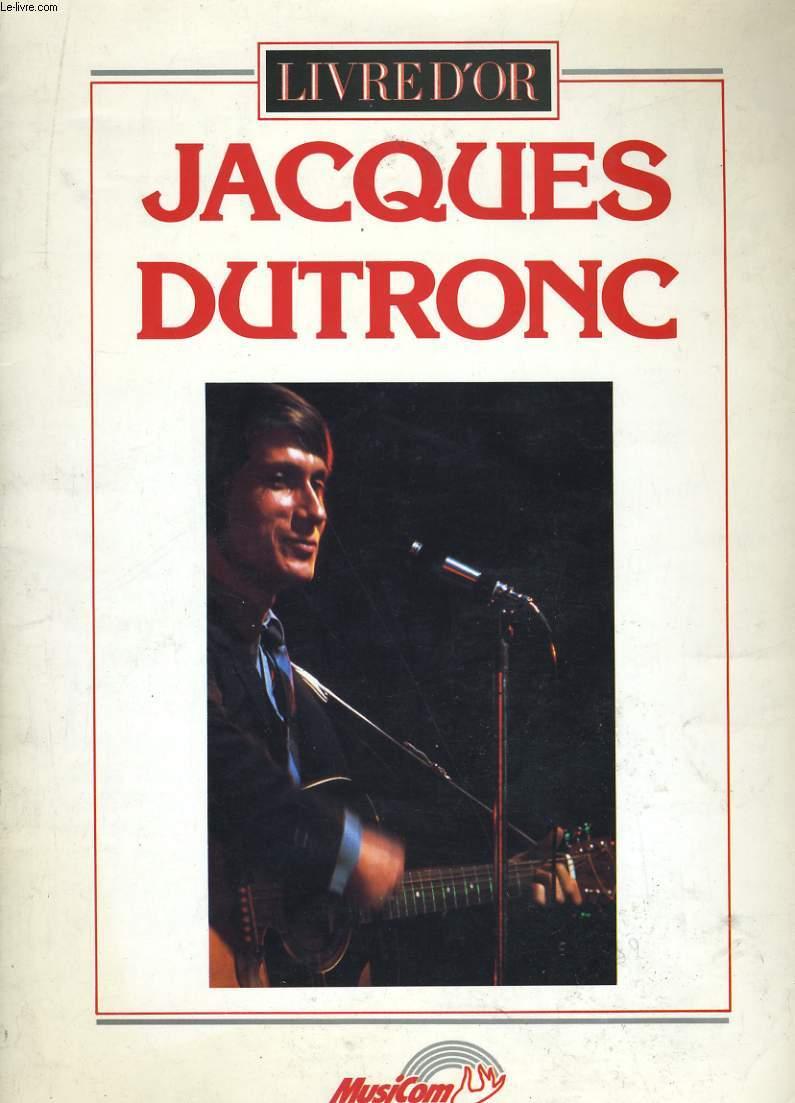 LIVRE D'OR. JACQUES DUTRONC.