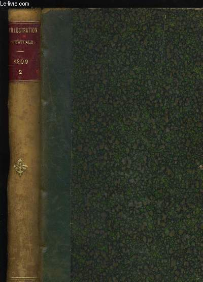 L'ILLUSTRATION THEATRALE. N°121 à 134. 1909. TOME 2.