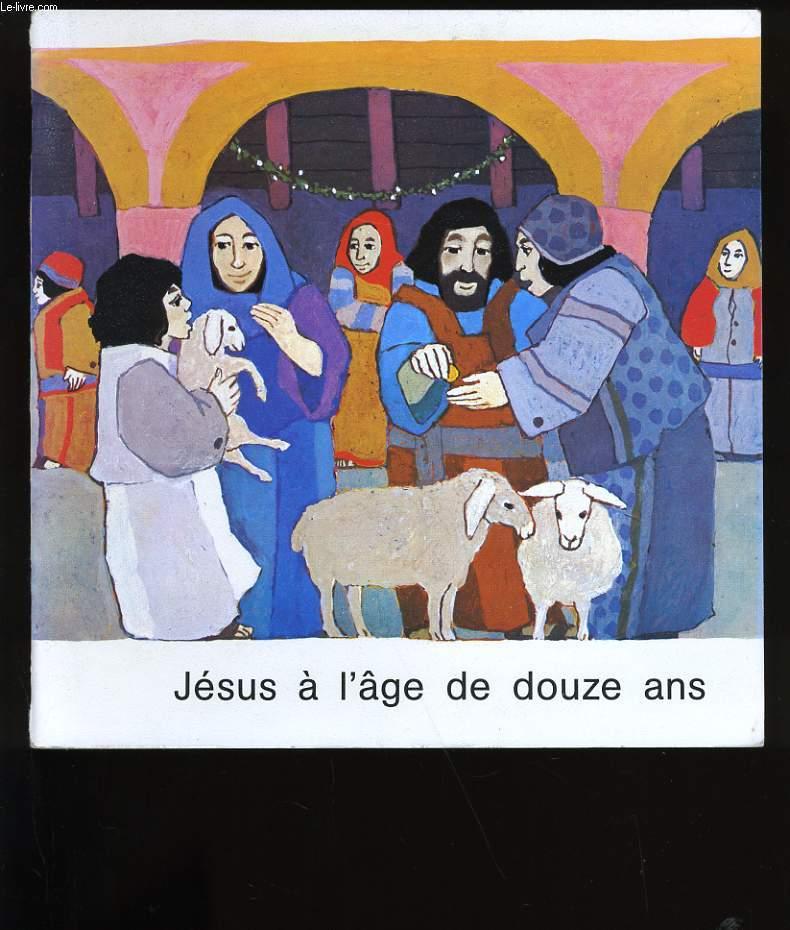 JESUS A L'AGE DE DOUZE ANS.