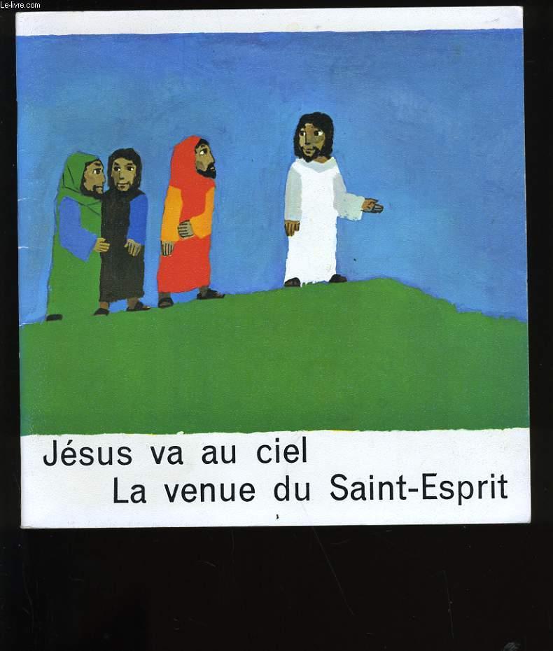 JESUS VA AU CIEL. LA VENUE DU SAINT- ESPRIT.