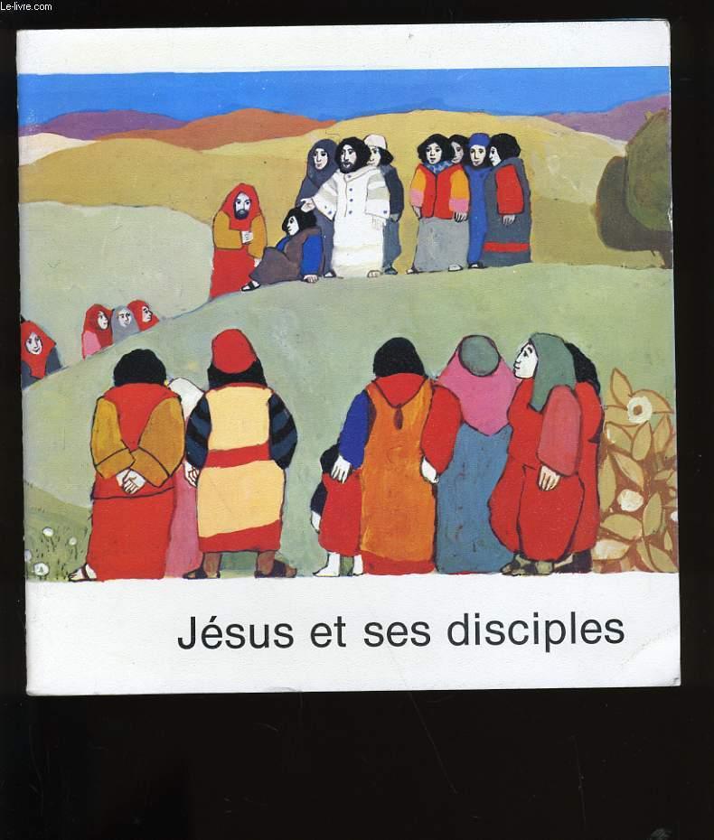 JESUS ET SES DISCIPLES.
