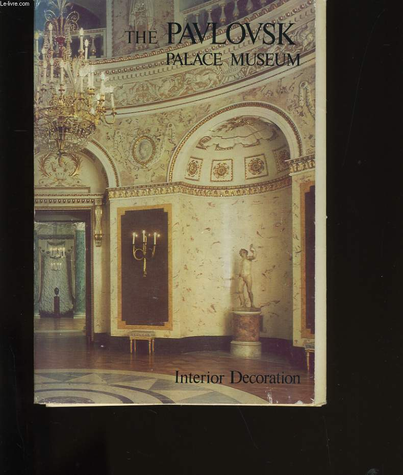 THE PAVLOVSK PALACE MUSEUM. INTERIOR DECORATION.