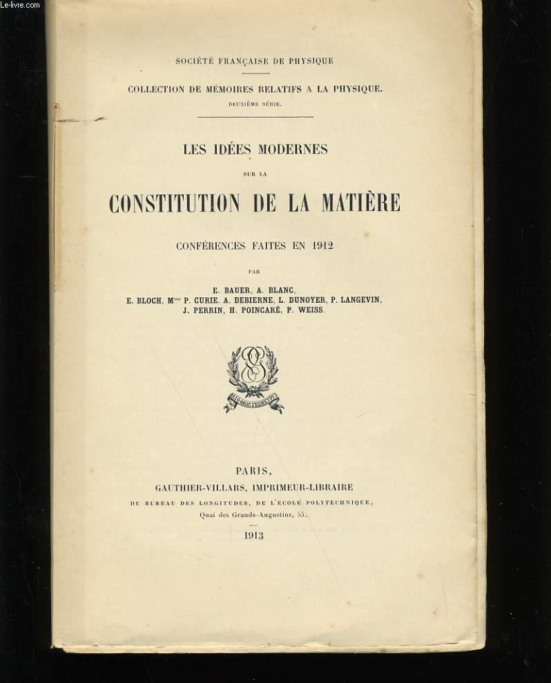LES IDEES MODERNES SUR LA CONSTITUTION DE LA MATIERE.