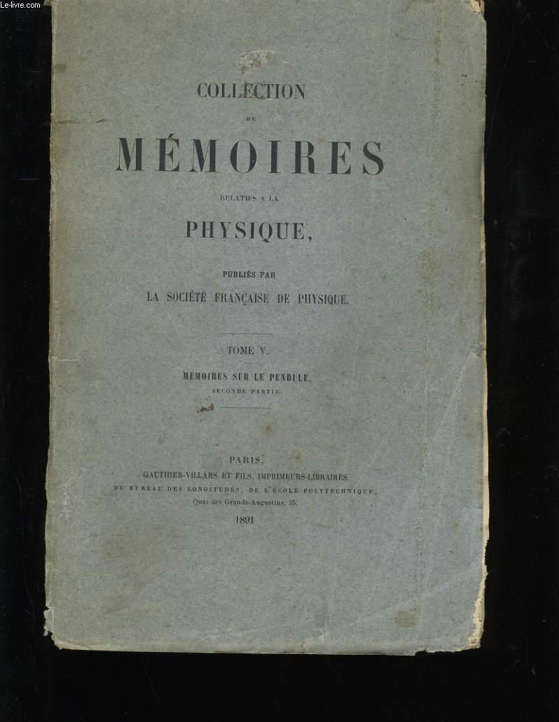 COLLECTION DE MEMOIRES RELATIFS A LA PHYSIQUE. TOME 5. MEMOIRES SUR LE PENDULE. SECONDE PARTIE.