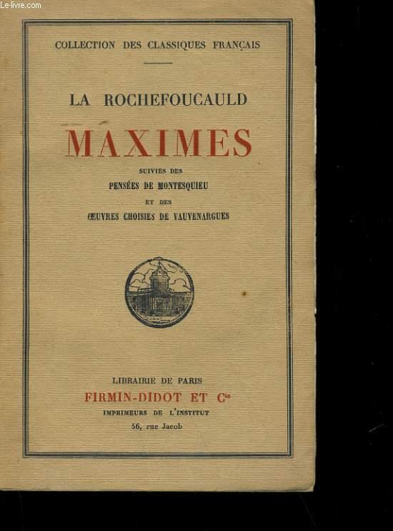 MAXIMES SUIVIES DE PENSEES DE MONTESQUIEU ET DES OEUVRES CHOISIES DE VAUVENARGUES.