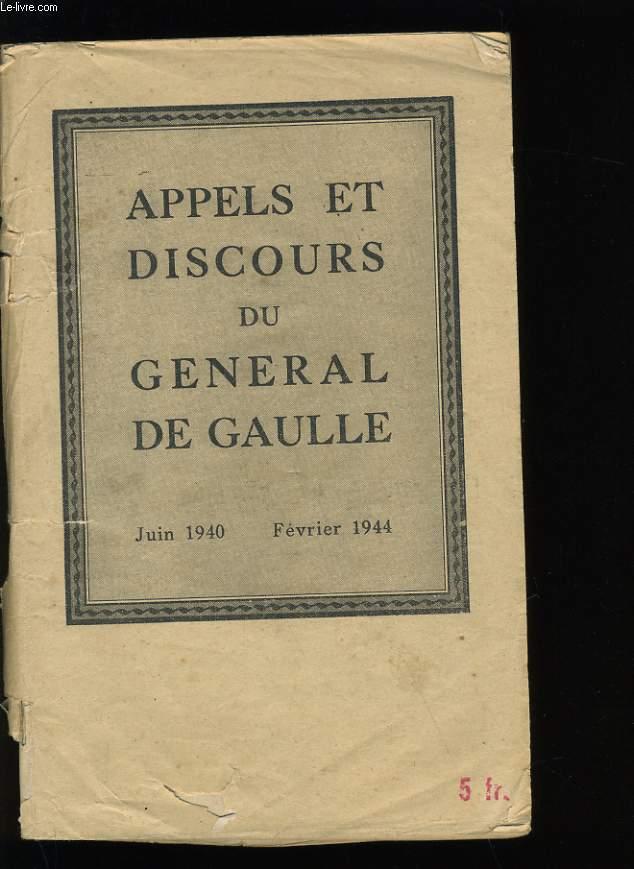 APPELS ET DISCOURS DU GENERAL DE GAULLE.