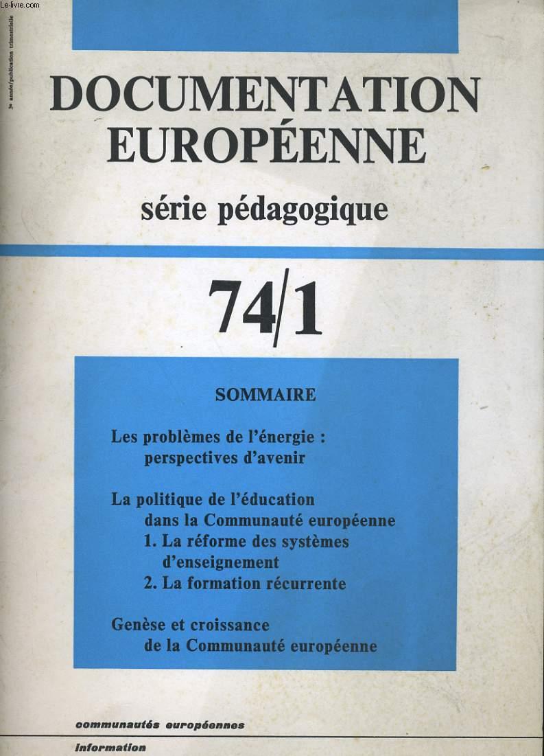 DOCUMENTATION EUROPEENNE. SERIE PEDAGOGIQUE. 74/1.