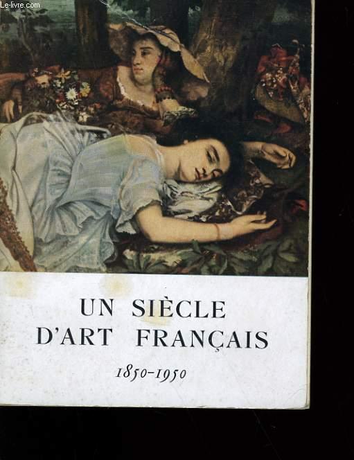 UN SIECLE D'ART FRANCAIS.1850-1950.