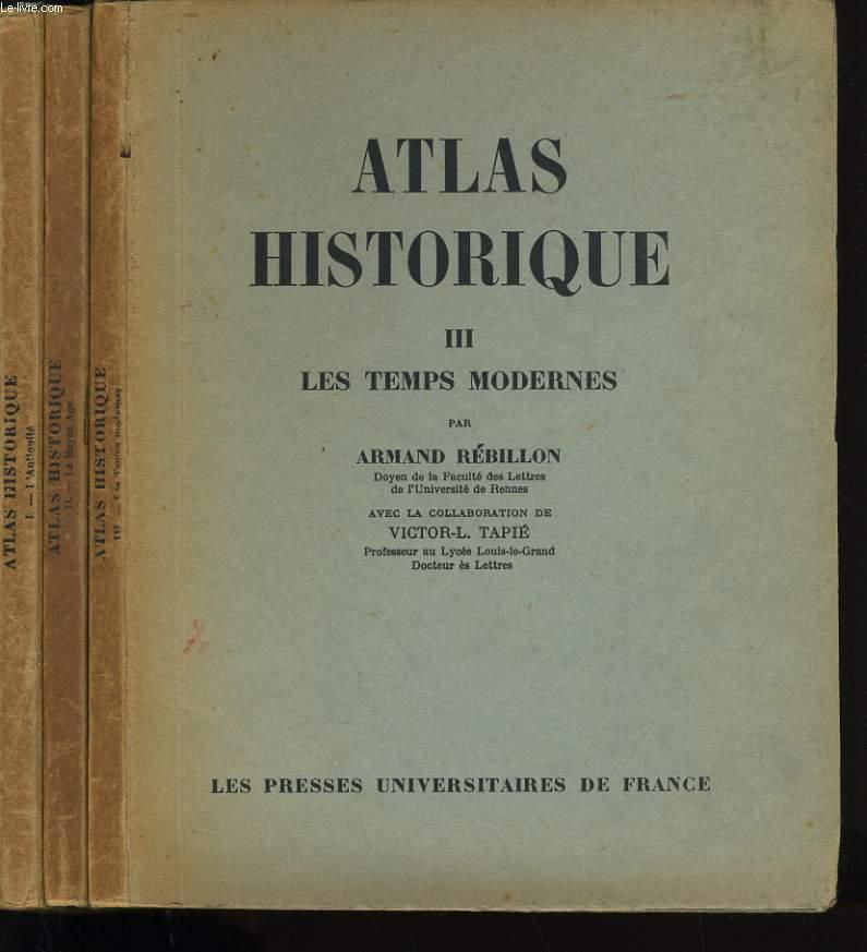 ATLAS HISTORIQUE. EN  3 TOMES .