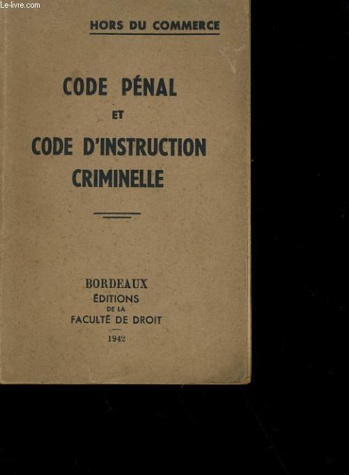 CODE PENAL ET CODE D'INSTRUCTION CRIMINELLE.