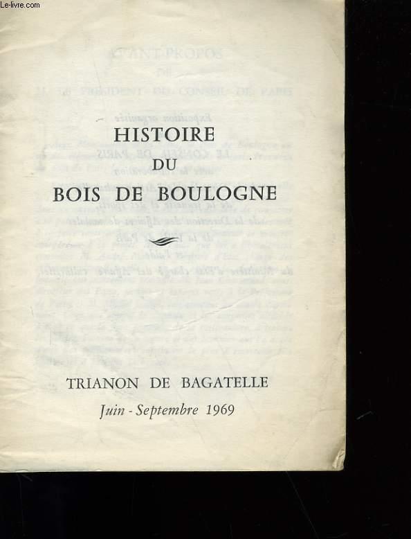 HISTOIRE DU BOIS DE BOULOGNE. TRIANON DE BAGATELLE.