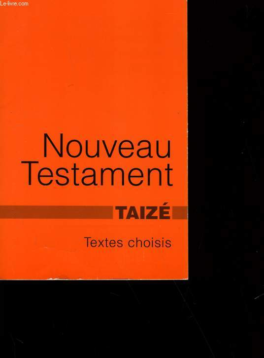 TEXTES CHOISIS DU NOUVEAU TESTAMENT, QUELQUES PSAUMES ET DES PRIERES.