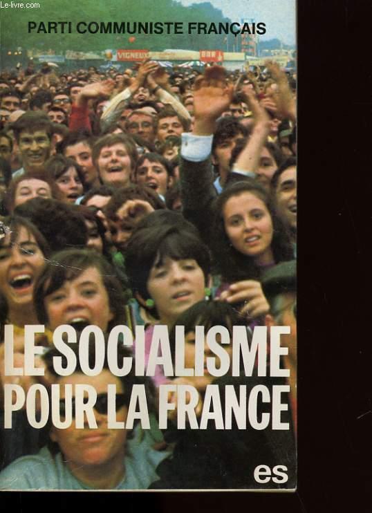 LE SOCIALISME POUR LA FRANCE.