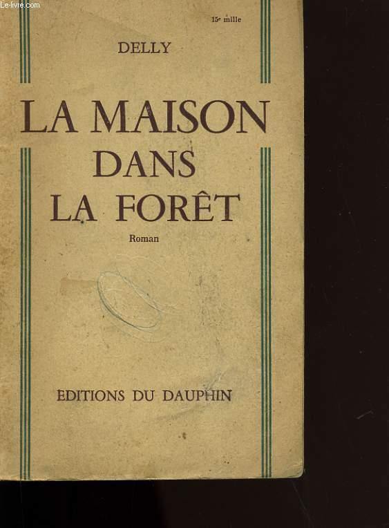 LA MAISON DANS LA FORET.