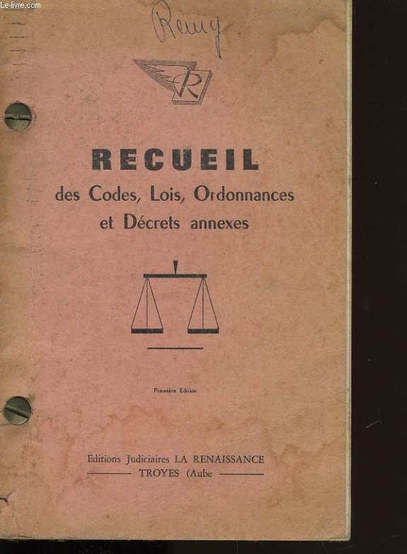 RECUEIL DES CODES, LOIS, ORDONNANCES ET DECRETS ANNEXES.