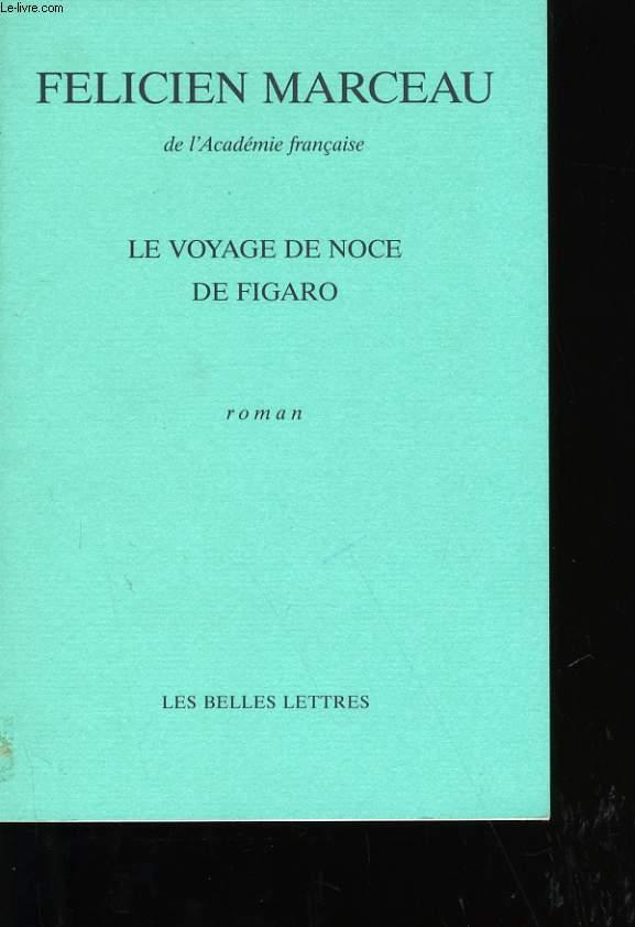 LE VOYAGE DE NOCE DE FIGARO.