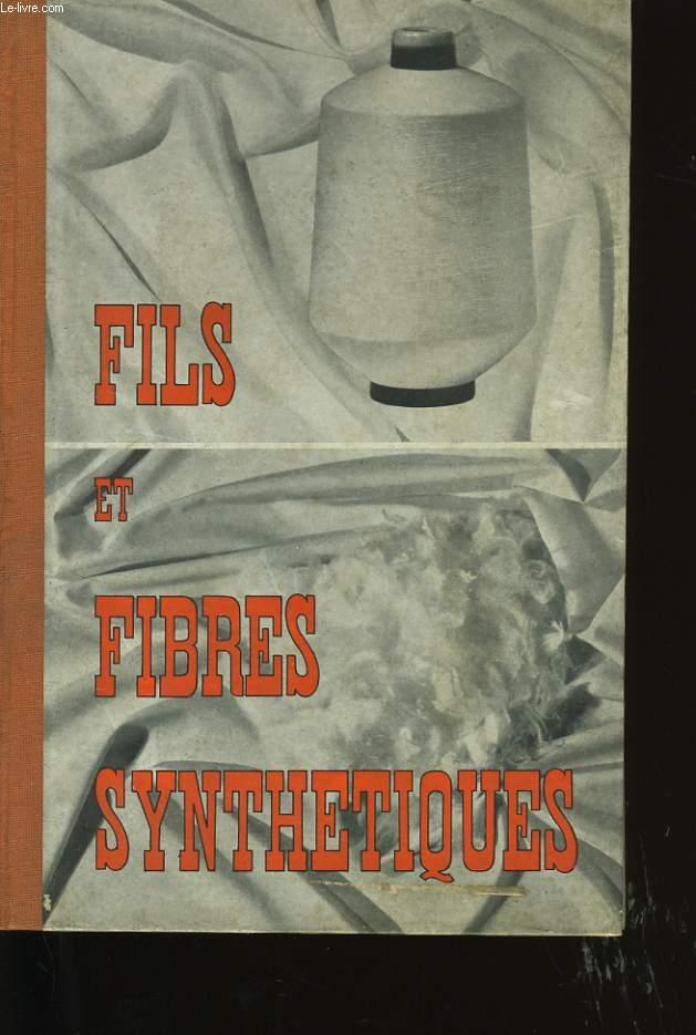 FILS ET FIBRES SYNTHETIQUES.
