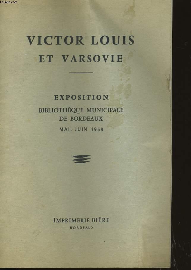VICTOR LOUIS ET VARSOVIE. EXPOSITION BIBLIOTHEQUE MUNICIPALE DE BORDEAUX.