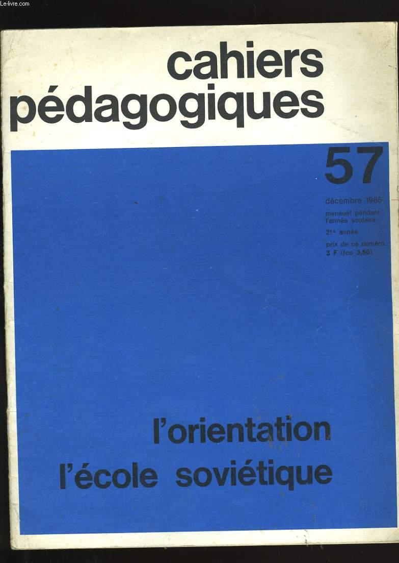 CAHIERS PEDAGOGIQUES N° 57. L'ORIENTATION L'ECOLE SOVIETIQUE.