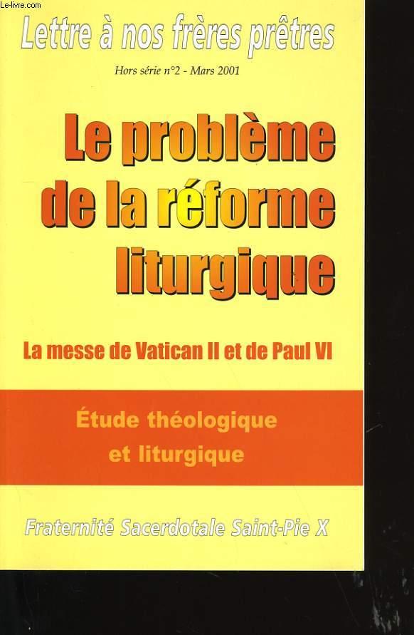 LE PROBLEME DE LA REFORME LITURGIQUE. LA MESSE DE VATICAN II ET DE PAUL VI.