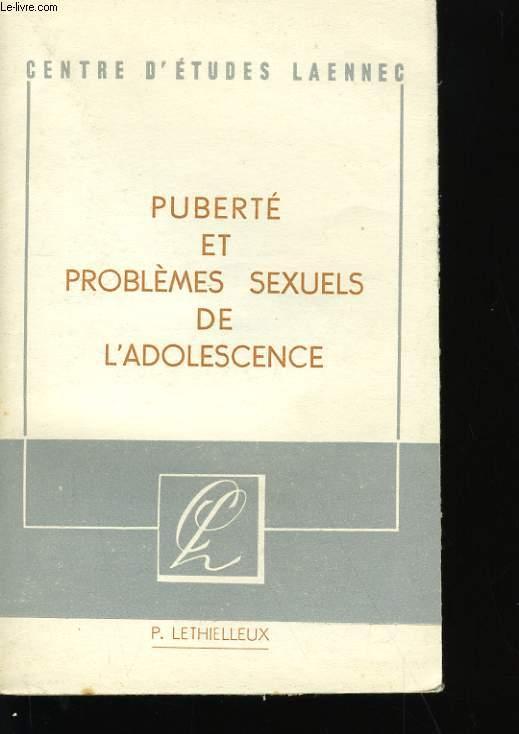 PUBERTE ET PROBLEMES SEXUELS DE L'ADOLESCENCE.