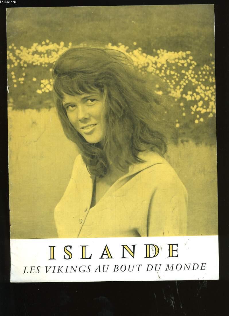 ISLANDE. LES VIKINGS AU BOUT DU MONDE.