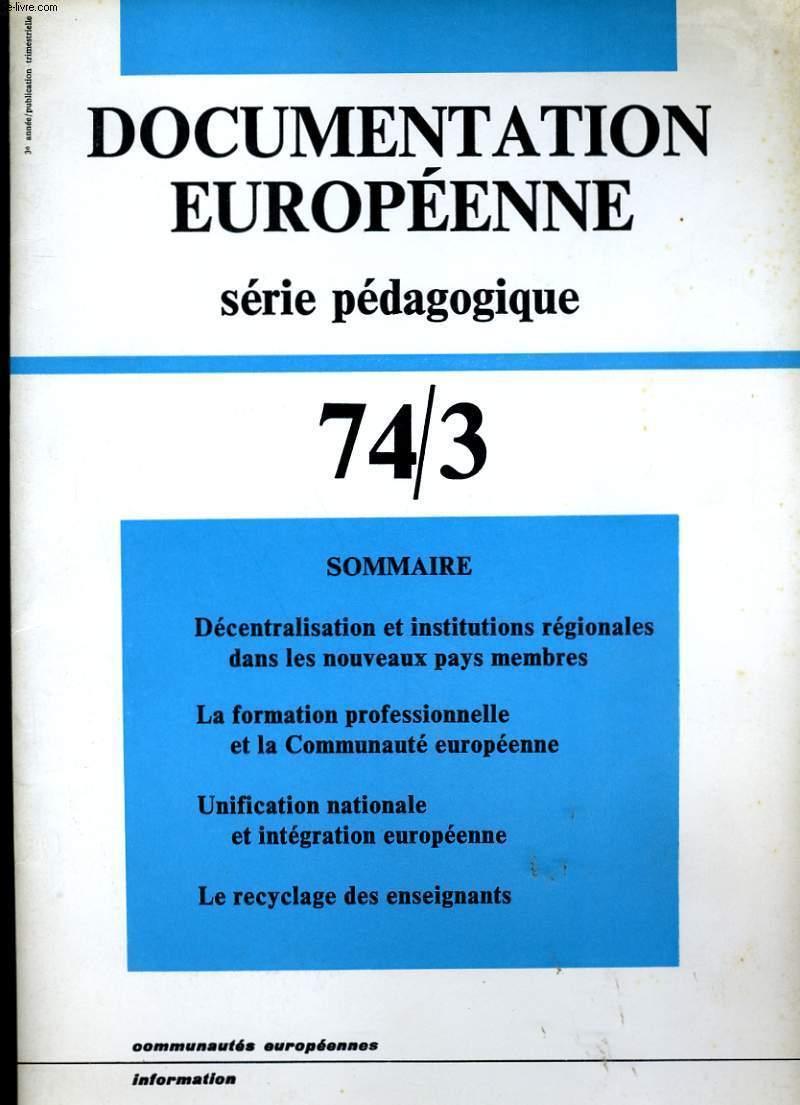 DOCUMENTATION EUROPEENNE. SERIE PEDAGOGIQUE. 74/3.