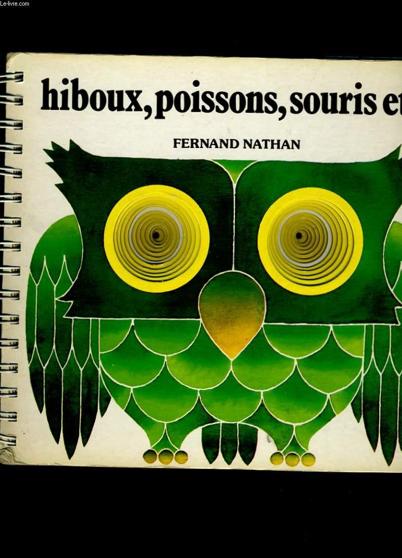HIBOUX, POISSONS, SOURIS ET CIE.