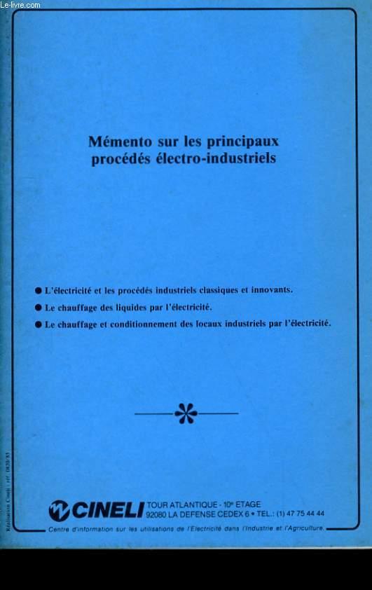 MEMENTO SUR LES PRINCIPAUX PROCEDES ELECTRO-INDUSTRIELS.