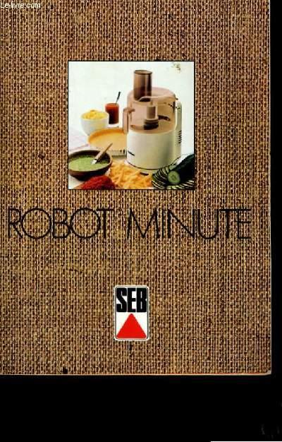 MODE D'EMPLOI DU ROBOT MINUTE. SEB.