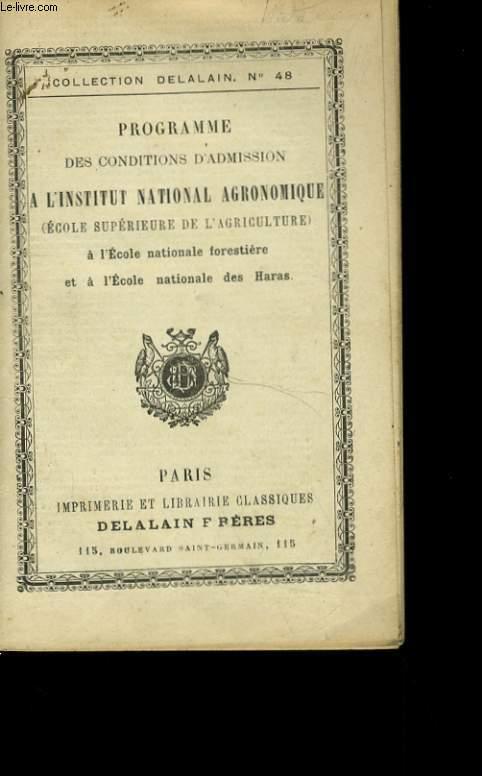 PROGRAMME DES CONDITIONS D'ADMISSION A L'INSTITUT NATIONAL AGRONOMIQUE.
