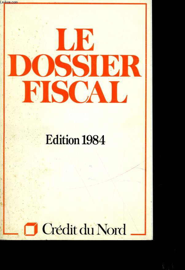 LE DOSSIER FISCAL.