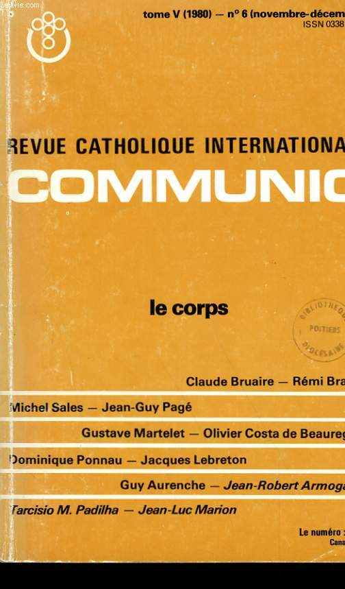 REVUE CATHOLIQUE INTERNATIONALE COMMUNIO N° 6. LE CORPS.