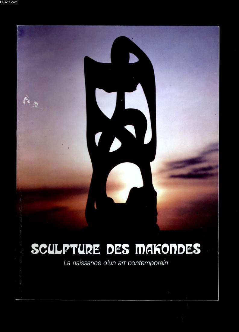 SCULPTURE DES MAKONDES. LA NAISSANCE D'UN ART CONTEMPORAIN.