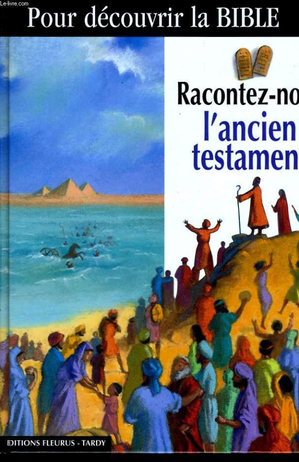 RACONTEZ NOUS L'ANCIEN TESTAMENT.
