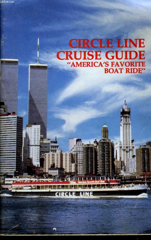 CIRCLE LINE. CRUISE GUIDE. AMERICA'S FAVORITE BOAT RIDE.